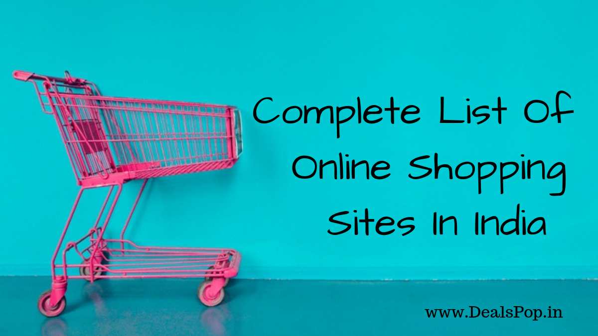 Complete List Of Online Shopping Sites In India DealsPop
